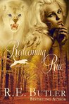 Redeeming Rue by R.E. Butler