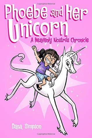 Phoebe and Her Unicorn (Heavenly Nostrils #1)