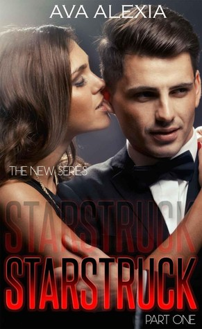 Starstruck (The Starstruck Series, #1)  by  Ava Alexia