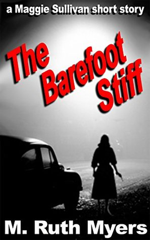 The Barefoot Stiff: a Maggie Sullivan short story  by  M. Ruth Myers