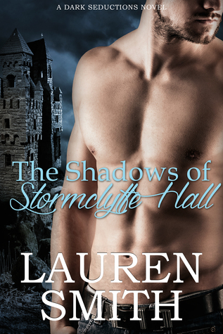 Review: The Shadows of Stormclyffe Hall (Dark Seductions #1) by Lauren Smith