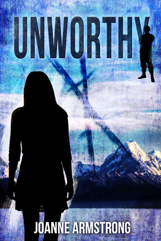 Unworthy by Joanne Armstrong