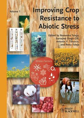 Improving Crop Resistance to Abiotic Stress Narendra Tuteja
