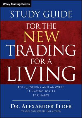 The New Trading for a Living Study Guide  by  Alexander Elder