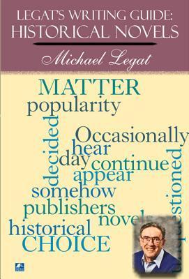 Legats Writing Guide: Historical Novels  by  Michael Legat