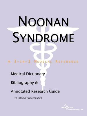 Noonan Syndrome: A Medical Dictionary, Bibliography, and Annotated Research Guide to Internet References  by  James N. Parker