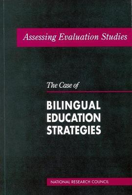 Assessing Evaluation Studies: The Case of Bilingual Education Strategies  by  Panel to Review Evaluation Studies of Bilingual Education