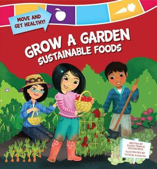 Grow a Garden: Sustainable Foods Susan Temple Kesselring