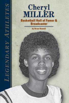 Cheryl Miller: : Basketball Hall of Famer & Broadcaster Brian Howell