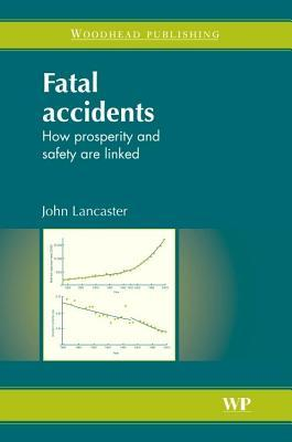 Fatal Accidents: How Prosperity and Safety Are Linked J F Lancaster