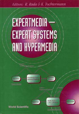 Expertmedia: Expert Systems and Hypermedia Klaus Tochtermann