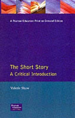 Short Story: A Critical Introduction Valerie Shaw