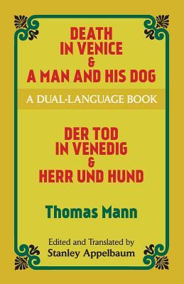 Death in Venice & a Man and His Dog: A Dual-Language Book  by  Thomas Mann