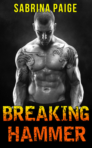 Breaking Hammer (Inferno Motorcycle Club, #3)