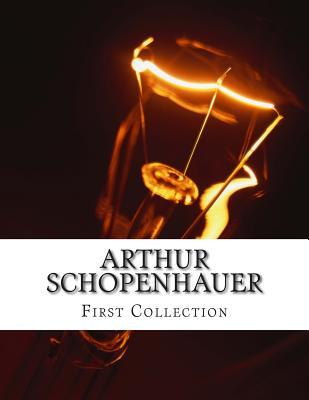 Arthur Schopenhauer, First Collection Arthur Schopenhauer