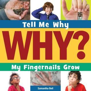 My Fingernails Grow  by  Samantha Bell