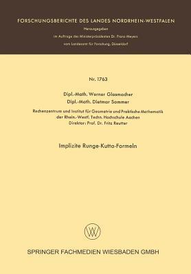 Implizite Runge-Kutta-Formeln Werner Glasmacher