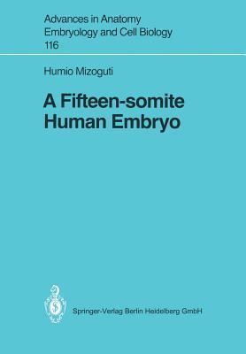 A Fifteen-Somite Human Embryo  by  Humio Mizoguti