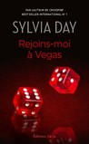 Rejoins-moi à Vegas by Sylvia Day