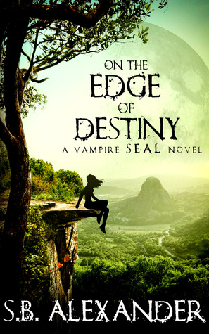 On the Edge of Destiny (Vampire SEALs #3)