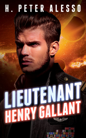 Lieutenant Henry Gallant by H. Peter Alesso