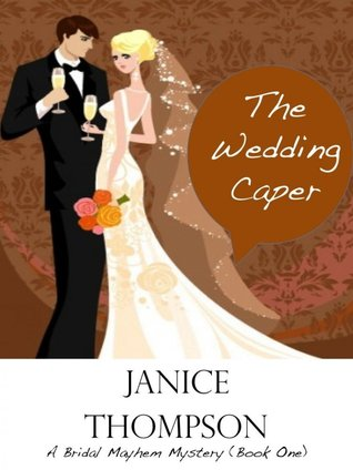 The Wedding Caper (Bridal Mayhem Mystery, #1)