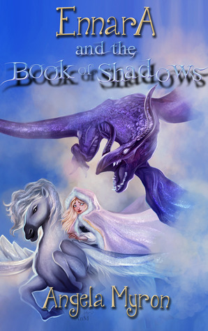 Ennara and the Book of Shadows by Angela Myron