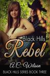 Black Hills Rebel (Black Hills #3)