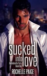Sucked Into Love (Bachelorette Party, #1)