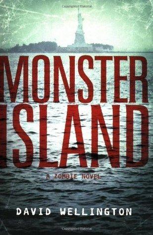 Monster Island: A Zombie Novel  [Monster Series Book 1]  by  David Wellington