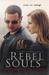 Rebel Souls (Saints & Sinne...