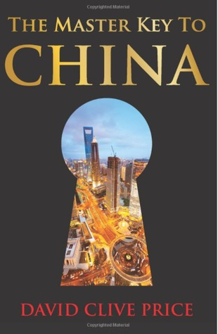 The Master Key to China by David Clive Price
