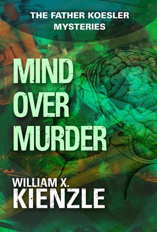 Mind Over Murder (Father Koesler, #3)  by  William X. Kienzle