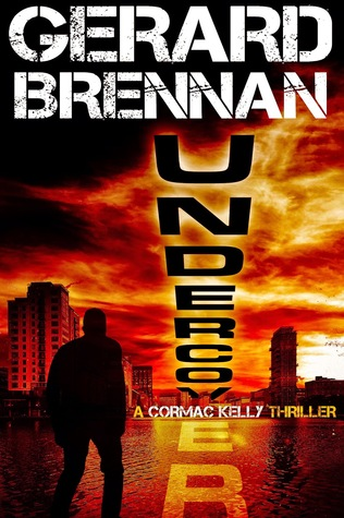 Undercover - A Cormac Kelly Thriller