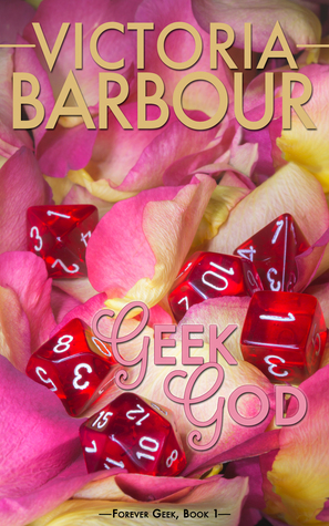 Geek God by Victoria Barbour