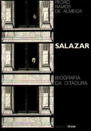 Salazar. Biografia da Ditadura  by  Pedro Ramos de Almeida