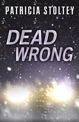 Dead Wrong by Patricia Stoltey