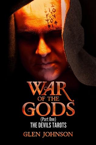 War of the Gods: Part One: The Devils Tarots.  by  Glen Johnson