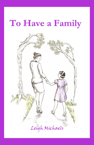 To Have a Family  by  K. Leigh  Michaels