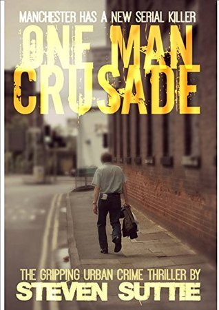 One Man Crusade: Manchester Has a New Serial Killer