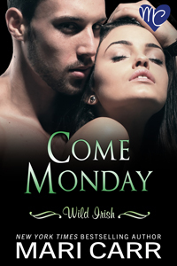 Come Monday (Wild Irish, #1)