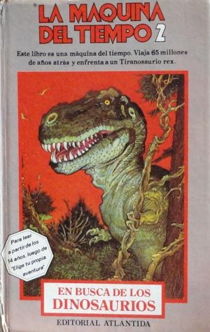 En busca de los Dinosaurios (Time Machine, #2)  by  David Bischoff