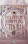 Relatos de los mitos de Cthulhu: Volumen uno