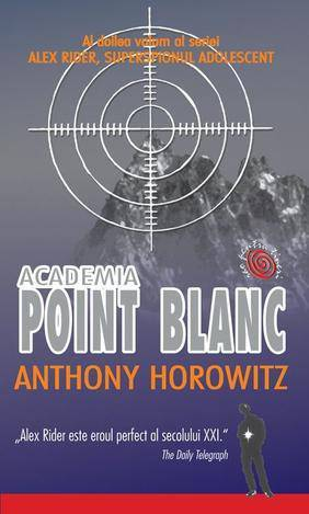 Academia Point Blanc ( Alex Rider, superspionul adolescent  2 )  by  Anthony Horowitz