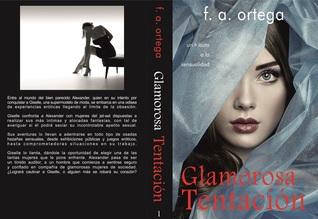 Glamorosa Tentacion (Parte 1)  by  F. A. Ortega