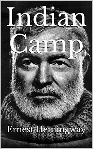 face to face with different situations in indian camp by ernest hemingway and owl creek bridge by am The new religion vs science thread more papa hemingway: indian camp at the lake shore there was another rowboat the indian lay with his face.
