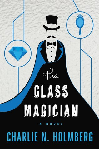 The Glass Magician (The Paper Magician Trilogy, #2)  - Charlie L. Holmberg