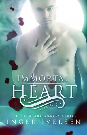 Immortal Heart (Few Are Angels, #0.5)