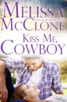 Kiss Me, Cowboy (Montana Born Rodeo, #3)