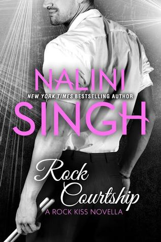 Quickie Review: Rock Courtship by Nalini Singh